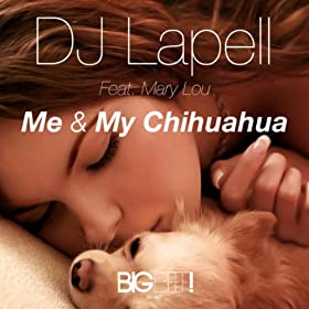 DJ Lapell feat. Mary Lou-Me & My Chihuahua
