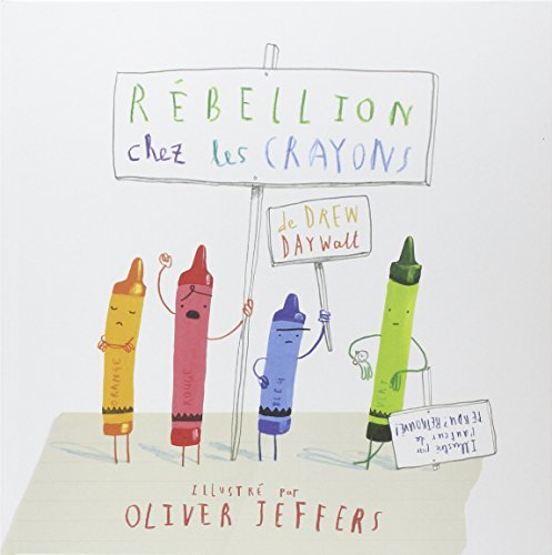 Rebellion chez les crayons ; French edition of The Day the Crayons Quit