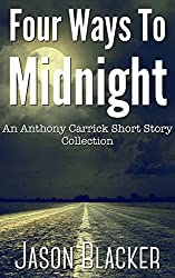 Four Ways To Midnight (An Anthony Carrick Short Story Collection Book 1)