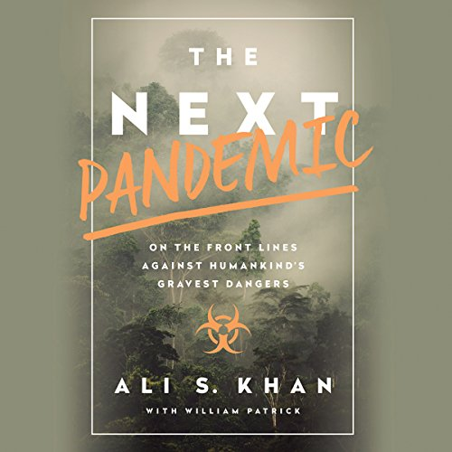 The Next Pandemic: On the Front Lines Against Humankind's Gravest Dangers cover