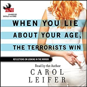 When You Lie About Your Age, The Terrorists Win Audiobook