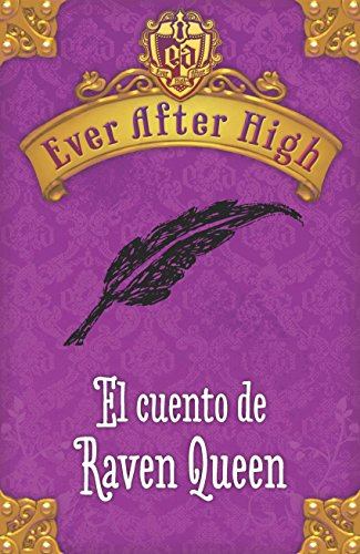 Ever After High. El cuento de Raven Queen (Spanish Edition) by [Hale