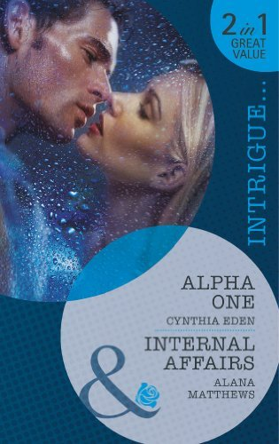 Alpha One: Alpha One / Internal Affairs (Shadow Agents, Book 1) (Mills & Boon Intrigue) by Cynthia Eden (2013-02-15)