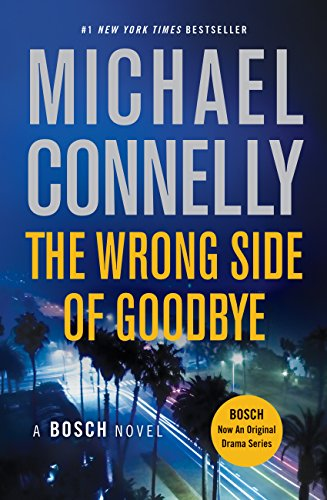 The Wrong Side of Goodbye (A Harry Bosch Novel Book 21) by [Connelly, Michael]