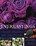 img - for Everlastings: Natural Displays with dried flowers book / textbook / text book