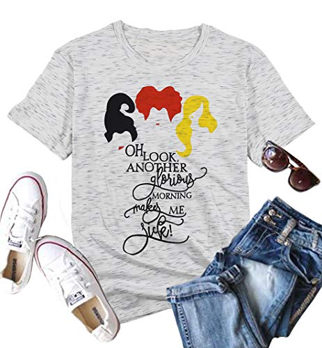 Oh Look Another Glorious Morning Makes ME Sick T-Shirt Women Sanderson Sisters Halloween Costumes Tops Size M (Gray)