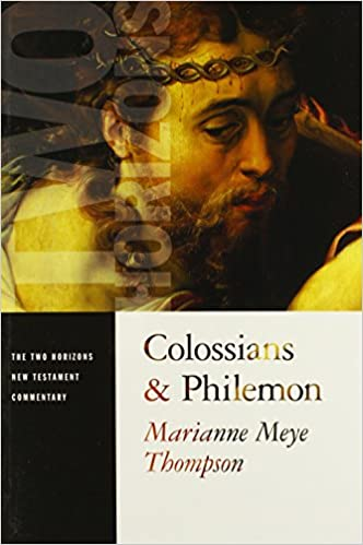 Colossians and philemon the two horizons new testament commentary colossians and philemon the two horizons new testament commentary marianne meye thompson 9780802827159 amazon books fandeluxe