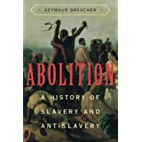 Abolition: A History of Slavery and Antislavery