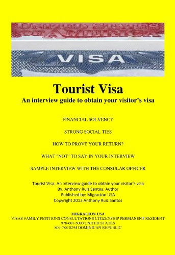 Tourist Visa: An interview guide to obtain your visitor's visa