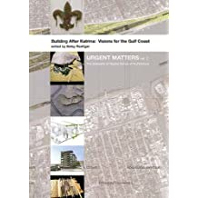 Building After Katrina: Visions for the Gulf Coast