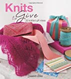 Knits to Give: 30 Knitted Gift Ideas