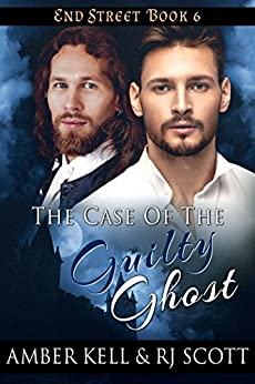 The Case of the Guilty Ghost (End Street Detective Agency Book 6) by [Kell, Amber, Scott, RJ]