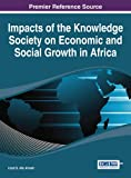 Impacts of the Knowledge Society on Economic and Social Growth in Africa