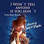 I Won't Tell Anyone If You Don't: Forbidden, Taboo, and Very Very Naughty Trilogy Bundle |  Thrust