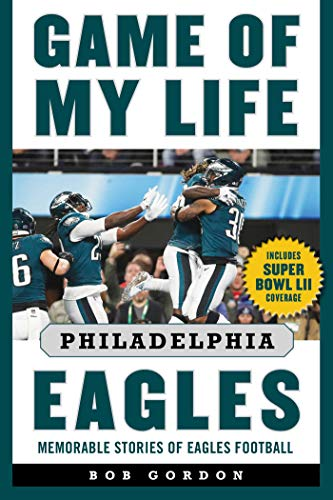 Game of My Life Philadelphia Eagles: Memorable Stories of Eagles ()