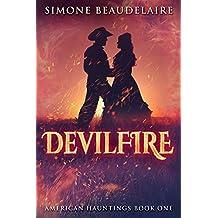 Devilfire: A Steamy Western Historical Romance (American Hauntings Book 1)