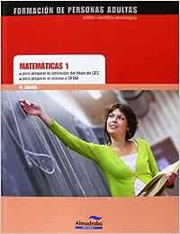 Matemáticas 1. Para Preparar La Obtención Del Título De