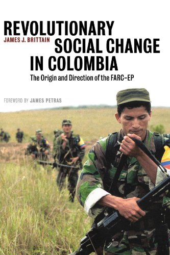 Revolutionary Social Change in Colombia: The Origin and Direction of the FARC-EP