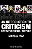 An Introduction to Criticism - Literature / Film / Culture