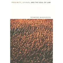 Proximity, Levinas, and the Soul of Law
