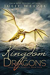 For the Kingdom of Dragons (Dragons of Eternity Book 5)