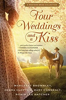 Four Weddings and a Kiss: A Western Bride Collection by [Brownley, Margaret]