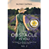 THE OBSTACLE IS YOU: The Manual You Should Have Been Given When You Were Born (How to Love Yourself Book 2)