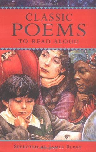 Classic Poems to Read Aloud (Classic Collections) James Berry