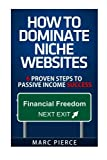 How To Dominate Niche Websites: 6 Proven Steps To Passive Income Success
