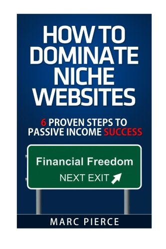 51nWJaGXobL - How To Dominate Niche Websites: 6 Proven Steps To Passive Income Success