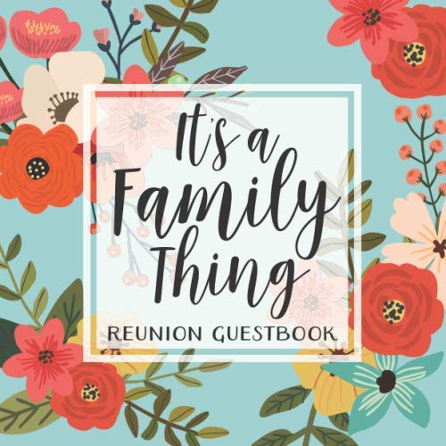 It's A Family Thing: Family Reunion Guestbook with Space for Memories and Stories | Vacation, Trip, and Gathering Keepsake Book