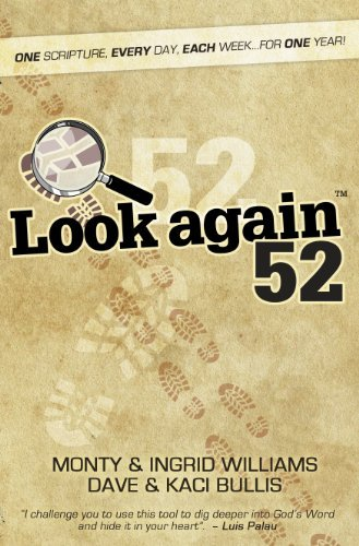 (Look Again 52;One Scripture, Every Day, Each Week, For One Year by Monty & Ingrid Williams (2010-11-01))