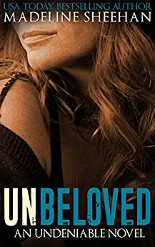 Unbeloved (Undeniable Book 4) by [Sheehan, Madeline]