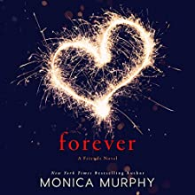 Forever: A Friends Novel Audiobook by Monica Murphy Narrated by Kevin T. Collins, Emily Bauer