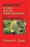Mushrooms of Idaho and the Pacific Northwest, Edmund E. Tylutki, 0893010626