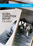 Global Corruption Report: Education, , 0415535492