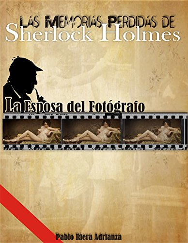 Descargar Libro La Esposa Del Fotógrafo: Las Memorias Perdidas De Sherlock Holmes Pablo Riera Adrianza