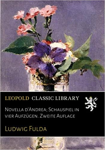 Descargar Libro Kindle Novella D'andrea; Schauspiel In Vier Aufzügen. Zweite Auflage Formato PDF Kindle