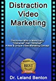 Distraction Video Marketing: How To Do Video Right (Advice & How To Book 1)