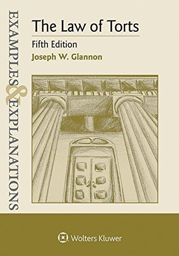 Examples & Explanations: The Law of Torts 5th edition by Joseph W. Glannon (2015) Paperback (Law Edition Fifth Tort)