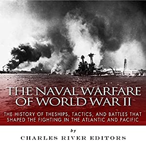 The Naval Warfare of World War II Audiobook