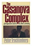 img - for The Casanova Complex: Compulsive Lovers and Their Women book / textbook / text book