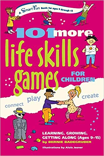 101 More Life Skills Games for Children: Learning, Growing, Getting