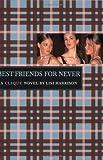 Best Friends for Never (Clique (Quality))