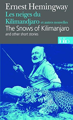 Les Neiges du Kilimandjaro et autres nouvelles / The Snows of Kilimanjaro (Folio Bilingue) (French and English Edition)