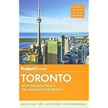 Fodor's Toronto: with Niagara Falls & the Niagara Wine Region