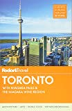 Fodor s Toronto: with Niagara Falls & the Niagara Wine Region (Full-color Travel Guide)