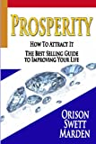 Prosperity : How to Attract It, Orison Swett Marden, 1438282842