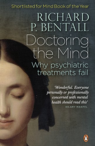 Doctoring the Mind: Why Psychiatric Treatments Fail