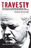 Travesty: The Trial of Slobodan Milosevic and the